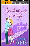 Lavished with Lavender: A Christian Romance (Urban Farm Fresh Romance Book 9)