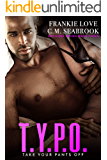 T.Y.P.O.: Take Your Pants Off (Get Some Book 3)