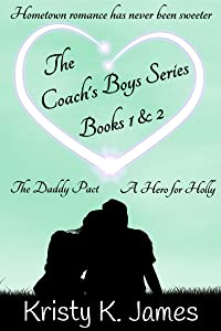 The Coach's Boys, Books 1 & 2: The Daddy Pact, A Hero For Holly