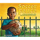 The Soccer Fence: A story of friendship, hope, and apartheid in South Africa