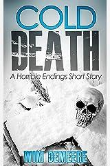 Cold Death: A Horrible Endings Short Story Kindle Edition