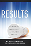 RESULTS: The Future Of Pharmaceutical And Healthcare Marketing