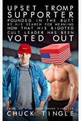 Upset Tromp Supporter Pounded In The Butt By His Search For Meaning Now That His Bigoted Cult Leader Has Been Voted Out Kindle Edition