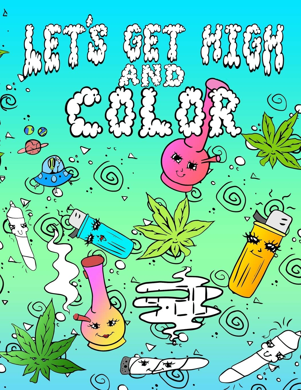 - Let's Get High And Color: An Adult Coloring Book Stoner Coloring