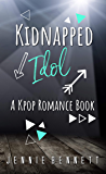 Kidnapped Idol: A Kpop Romance Book