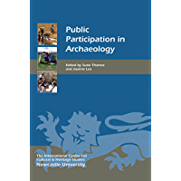 Public Participation in Archaeology (Heritage Matters Book 15)