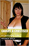 Caught & Chastised: A Pervert Punished (Cruel Summer Book 1)