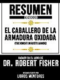 """Resumen Expandido De """"El Caballero De La Armadura Oxidada (The Knight In Rusty Armor)"""" Basado En El Libro De Dr. Robert…"""