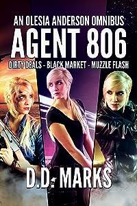 Agent 806: Olesia Anderson Omnibus #1 (Dirty Deals, Black Market, Muzzle Flash)