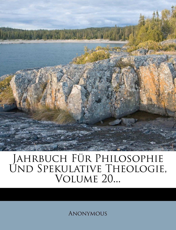 Download Jahrbuch Fur Philosophie Und Spekulative Theologie, Volume 20... (German Edition) pdf