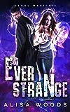 Ever Strange (Legal Magick 1) - Paranormal Romantic Suspense