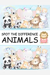 Spot the Difference Animals!: A Fun Search and Find Books for Children 6-10 years old (Activity Book for Kids 10) Kindle Edition