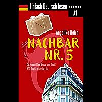 Einfach Deutsch lesen: Nachbar Nr. 5 - Kurzgeschichten- Niveau: sehr leicht - With English vocabulary list (German…