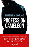 Profession Caméléon : De la DGSE à l'Intelligence économique (Documents)
