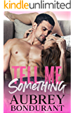 Tell Me Something (Something Series Book 1)