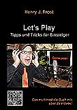 Let's Play: Tipps und Tricks für Einsteiger