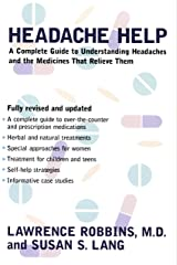 Headache Help: A Complete Guide to Understanding Headaches and the Medications That Relieve Them (English Edition) eBook Kindle