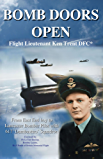BOMB DOORS OPEN: From East End boy to Lancaster Bomber Pilot with 617 'Dambuster' Squadron