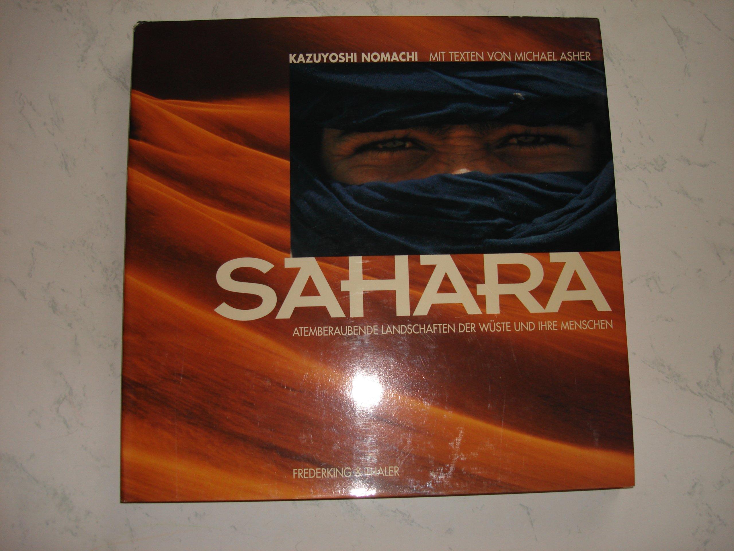Sahara. Atemberaubende Landschaften der Wüste und ihre Menschen