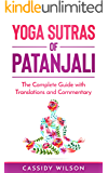 Yoga Sutras of Patanjali: The Complete Guide with Translations and Commentary