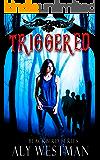 Triggered (Blackbird Book 1)