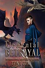 Elemental Betrayal (The Elemental Trilogy Book 2) Kindle Edition