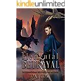 Elemental Betrayal (The Elemental Trilogy Book 2)