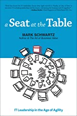 A Seat at the Table: IT Leadership in the Age of Agility Kindle Edition