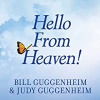 Hello From Heaven!: A New Field of Research - After-Death Communication - Confirms That Life and Love Are Eternal