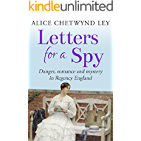 Letters For A Spy: Danger, romance and mystery in Regency England