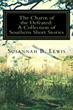 The Charm of the Defeated: A Collection of Southern Short Stories