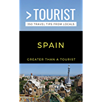 GREATER THAN A TOURIST-SPAIN: 350 Travel Tips from Locals (Greater Than a Tourist Series Book 5) (English Edition)