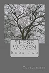 These Women - Book Two Kindle Edition
