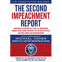 The Second Impeachment Report: Materials in Support of H. Res. 24, Impeaching Donald John Trump, President of the United…