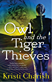 Owl and the Tiger Thieves (The Owl Series Book 4)