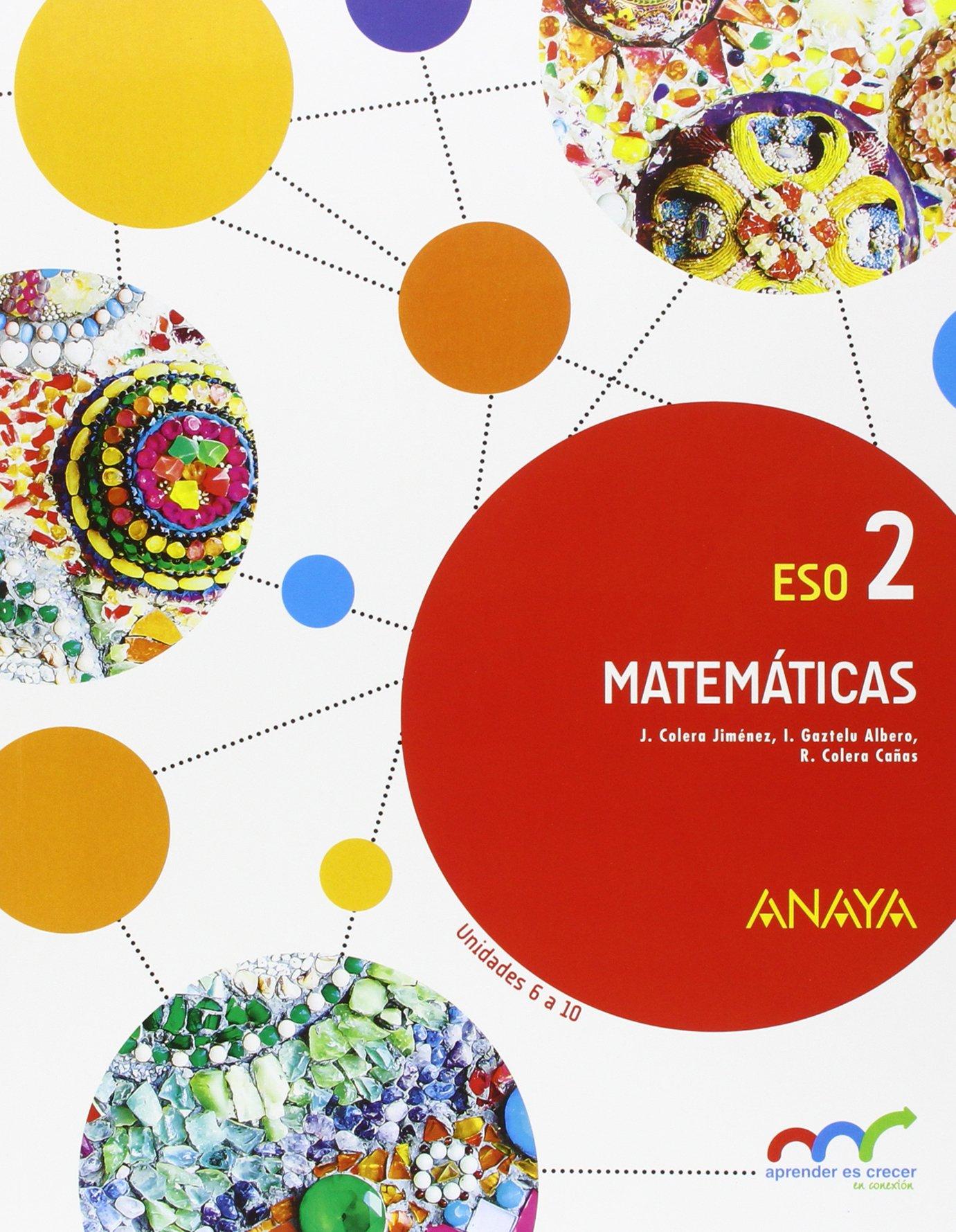 Matemáticas 2 (Aprender es crecer en conexión): Amazon.es: Colera Jiménez, José, Gaztelu Albero, Ignacio, Colera Cañas, Ramón: Libros