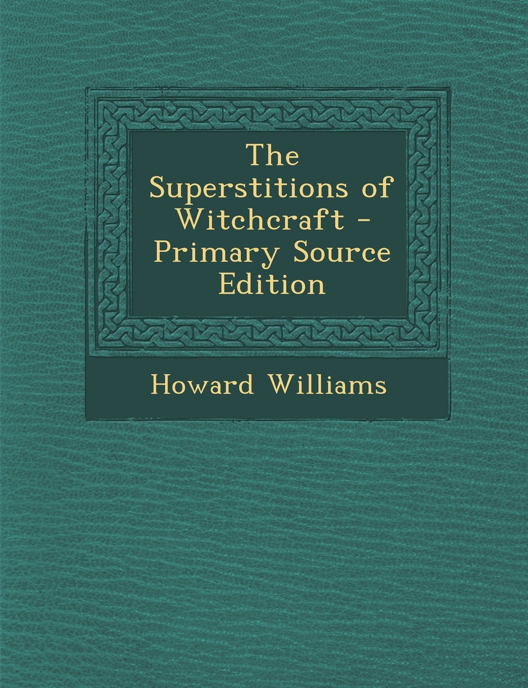 Read Online The Superstitions of Witchcraft - Primary Source Edition pdf