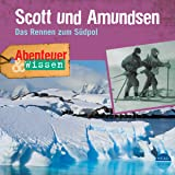 Scott und Amundsen: Das Rennen zum Südpol(Abenteuer & Wissen)