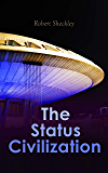 The Status Civilization: Sci-Fi Novel