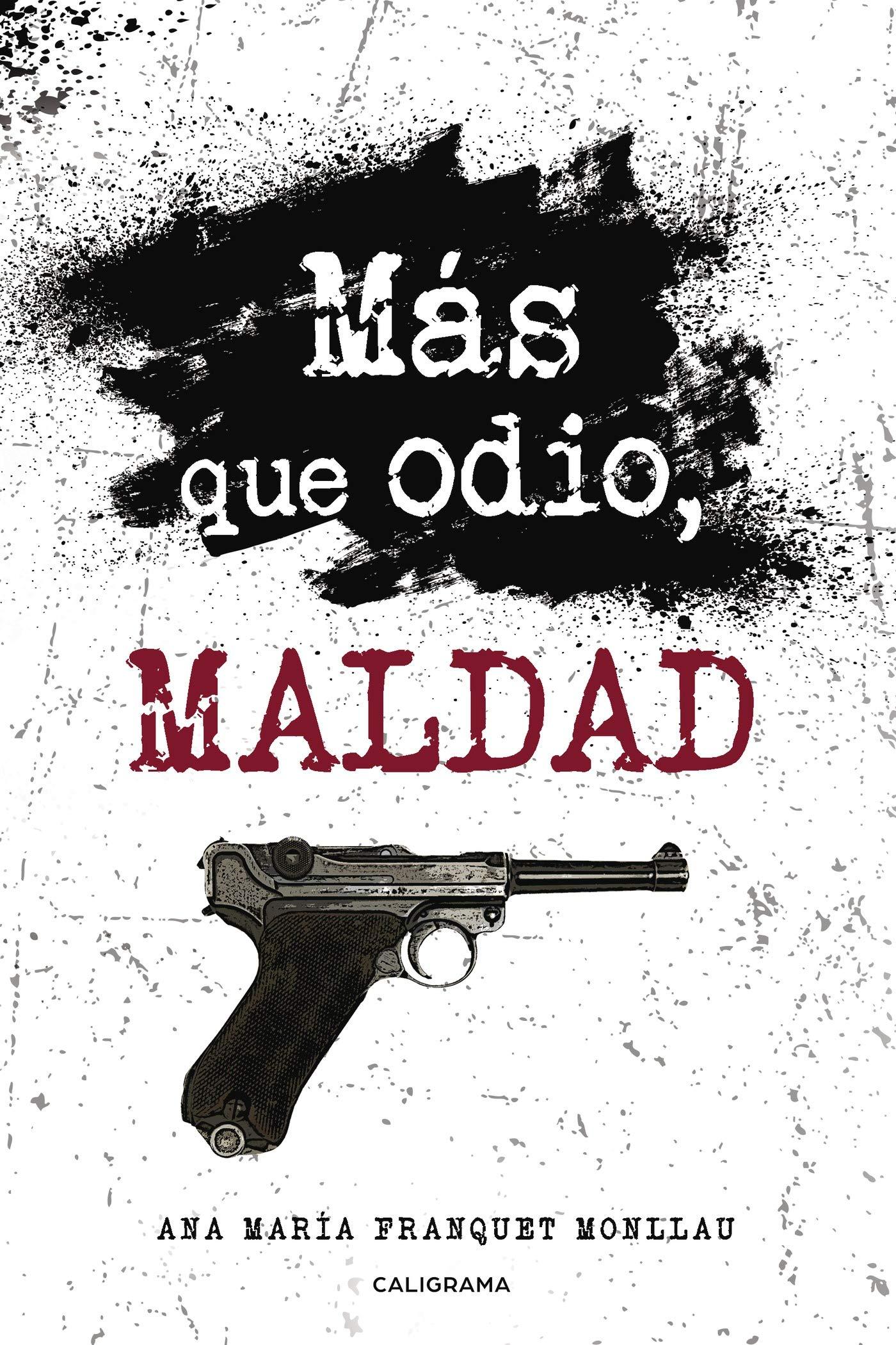 Más que odio, maldad (Caligrama): Amazon.es: Ana María ...