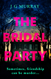 The Bridal Party: Perfect for fans of Ruth Ware's In a Dark, Dark Wood