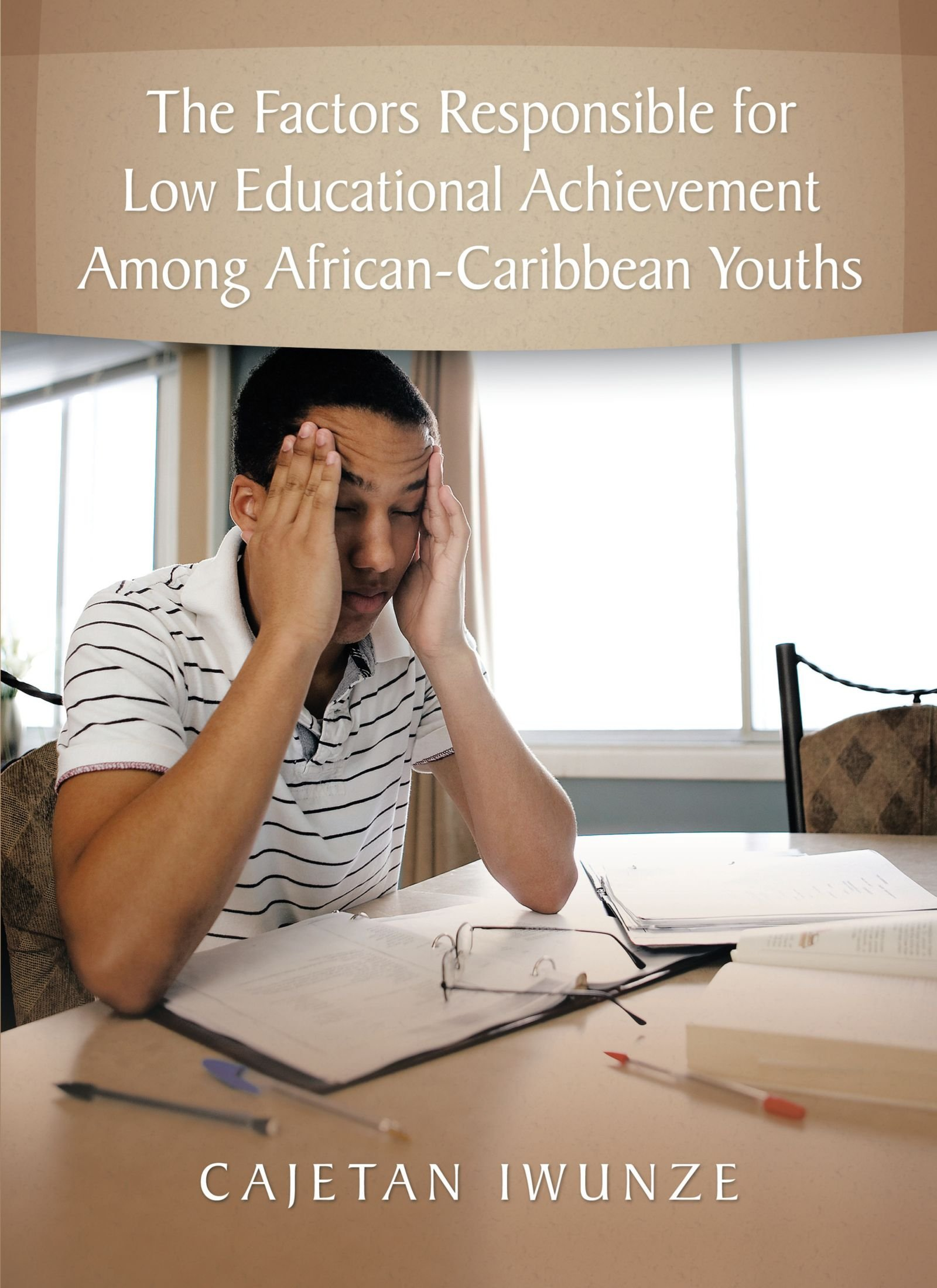 The Factors responsible for Low Educational Achievement Among African-Caribbean Youths pdf epub