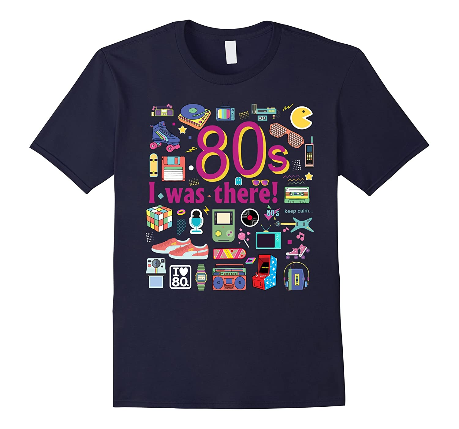 80s I was there! T-shirt The Best Funny 80's T-shirt-TH