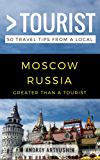 Greater Than a Tourist- Moscow Russia: 50 Travel Tips from a Local (English Edition)