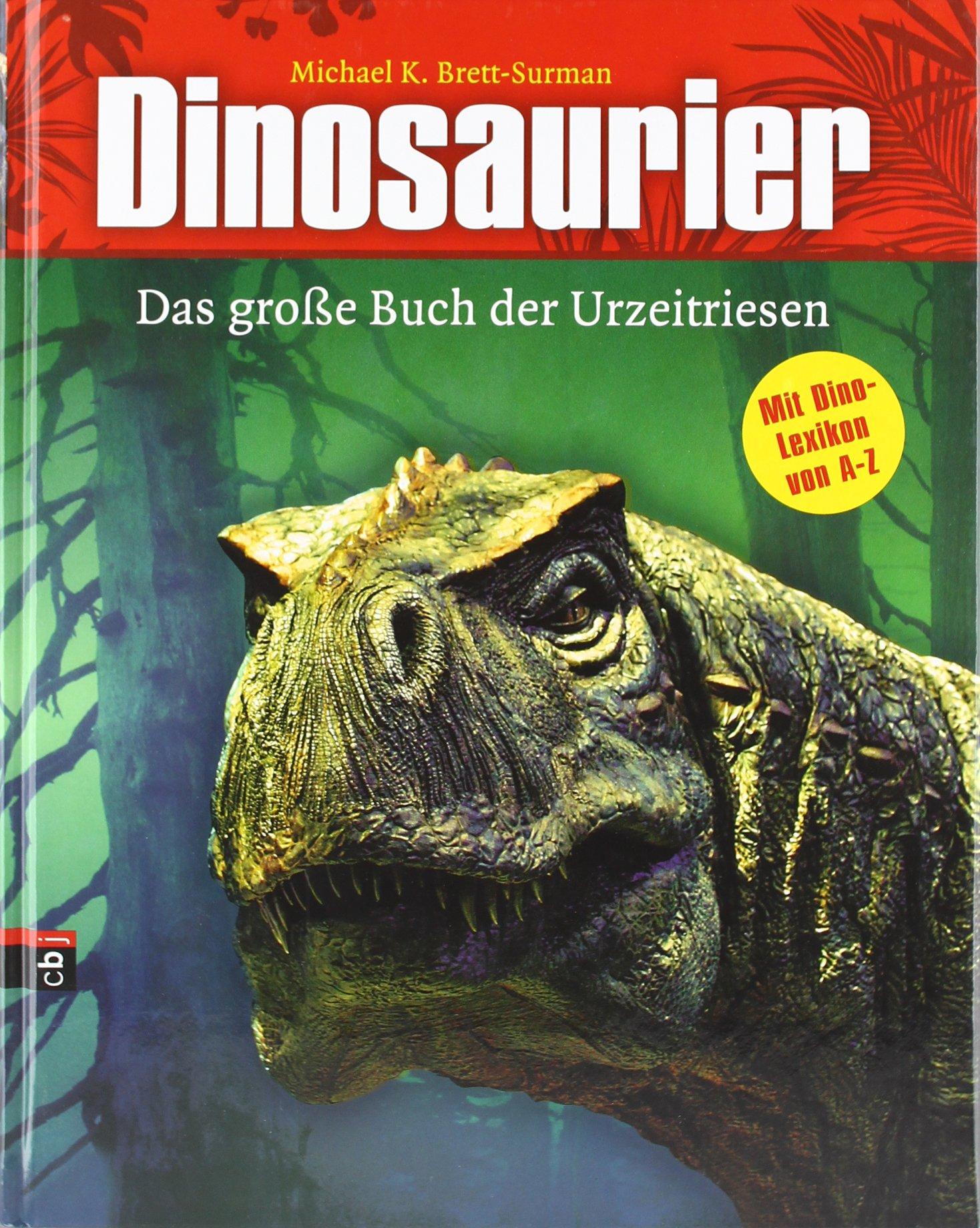 Dinosaurier - Das große Buch der Urzeitriesen