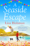 A Seaside Escape: A feel-good romance to warm your heart this winter