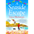 A Seaside Escape: An uplifting, heartwarming romance