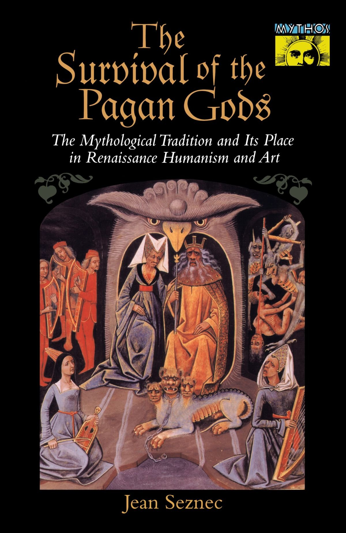 The Survival Of The Pagan Gods Jean Seznec Barbara F Sessions