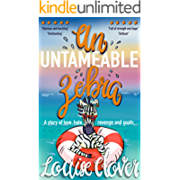 An Untameable Zebra: A story of love, hate, revenge and goats ...