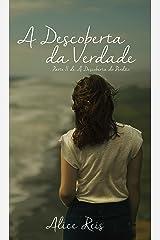 A Descoberta da Verdade (Trilogia A Descoberta Livro 2) (Portuguese Edition) Kindle Edition